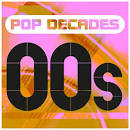 Pop Decades: '00s