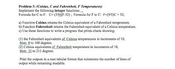 Solved Problem 3 Celsius Cand Fahrenheit F Temperatur