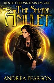 the shade amulet koven chronicles book 1 by pearson andrea
