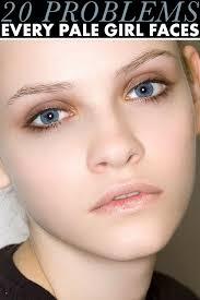 20 problems every pale faces beauty fair skin makeup face