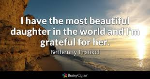 Quotes For Beautiful Daughter Best Of Daughter Quotes BrainyQuote