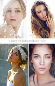 s in best makeup looks for the beach wedding inspiration 5 beach wedding ideas