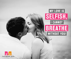 Selfless Quotes Fascinating 48 Selfish Love Quotes That Are Infact Selfless