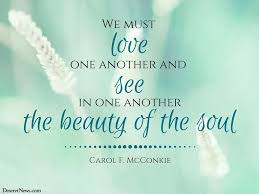 Love One Another Quotes Classy Sister Carol F McConkie We Must Love One Another And See In One