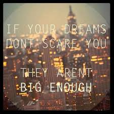 If Your Dreams Don T Scare You Quote Best of If Your Dreams Don't Scare You They Aren't Big Enough Dare To Dream