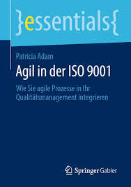 Amazon.com: Agil in der ISO 9001: Wie Sie agile Prozesse in Ihr  Qualitätsmanagement integrieren (essentials) (German Edition) eBook: Adam,  Patricia: Kindle Store