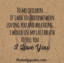 I Love My Children Quotes Best Love My Children Quotes For Facebook Mother's Love Pinterest