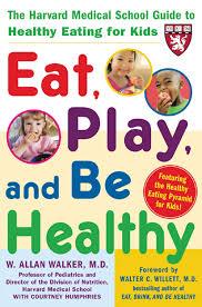 cheap eat healthy stay healthy eat healthy stay healthy get quotations acircmiddot eat play and be healthy a harvard medical school book harvard