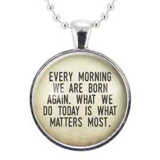 Quote Jewelry Best Every Morning We Are Born Again Necklace Buddha Quote Jewelry