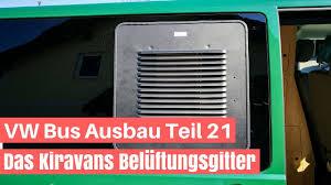 Vw T5 Ausbau Teil 21 Das Kiravans Belüftungsgitter Youtube