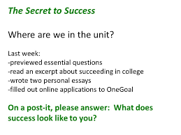 the secret to success essential questions please write in  the secret to success where are we in the unit