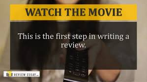 how to write a movie review full guide watch the movie this is the first step in writing a review