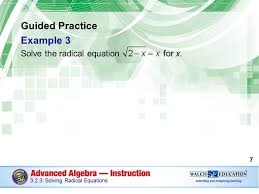 7 guided practice example 3 solve the radical equation for x 7 3 2 3 solving radical equations