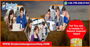 part time jobs is available for n assignment helpers  student s everywhere around the world search for assignment writing services that helps them to complete their assigned task on time