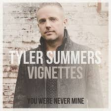 You Were Never Mine by Tyler Summers