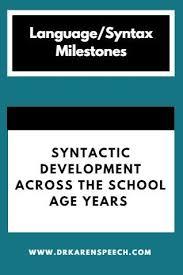 Syntactic Development Chart Syntactic Development In The School Age Years Speech