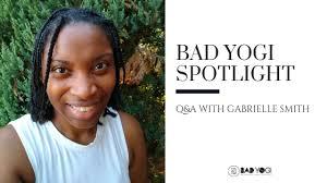 Bad Yogi September Spotlight: Gabrielle Smith - Bad Yogi Blog
