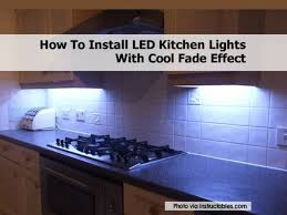 Led Kitchen Lighting How To Install Led Kitchen Lights With Cool Fade Effect Miserv