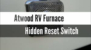 Rv Furnace Will Not Light Atwood Rv Furnace Not Working Hidden Switch