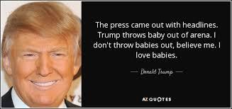「Trump don't like babies 」の画像検索結果