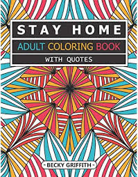 Amazon.com: Stay Home Adult Coloring Book With Quotes: Funny Quotes  Coloring Book For Adult Relaxation During Quarantine (9798556155503):  Griffith, Becky: Books