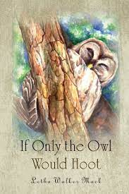 Amazon | If Only the Owl Would Hoot (English Edition) [Kindle edition] by  Mack, Letha | Literature & Fiction | Kindleストア