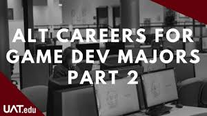 Uat Game Design Alt Careers For Game Dev Majors Part 2