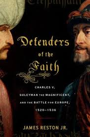 defenders of the faith charles v suleyman the magnificent and the battle for