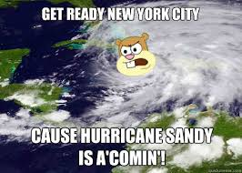 Hurricane Sandy memes | quickmeme via Relatably.com