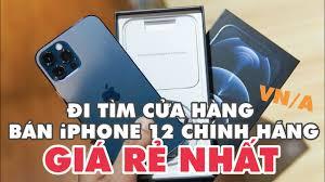 Đi tìm nơi bán iPhone chính hãng rẻ nhất! So sánh giá iPhone 12 ở các cửa  hàng tại Việt Nam! - VnReview - Video Playing