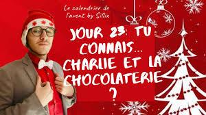 Jour 23: Tu connais...Charlie et la chocolaterie - YouTube