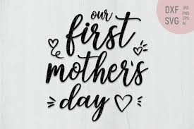 It comes with a complete commercial license! Our First Mother S Day Design Matchin Shirt And Baby Onesie 559526 Signs Design Bundles