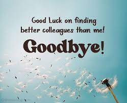 Goodbye and good luck messages. Funny Farewell Messages And Goodbye Quotes Wishesmsg