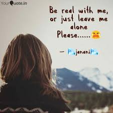 Be Real With Me Or Just Quotes Writings By Janani Raj7048