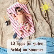 10 Tipps Für Guten Schlaf Im Sommer Schlafcoaching Für Ihr Baby