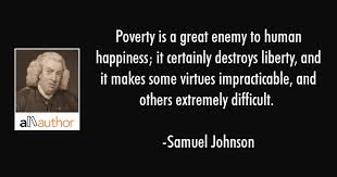 Poverty Is A Great Enemy To Human Happiness Quote Adorable Poverty Quotes