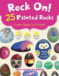 Rock On! 25 Painted Rocks From Start to Finish: 25 Painted Rocks From Start  to Finish by Jerri Coleman | NOOK Book (eBook) | Barnes & Noble®