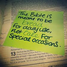 The Bible Is Meant To Be Bread For Daily Use Not Cake For