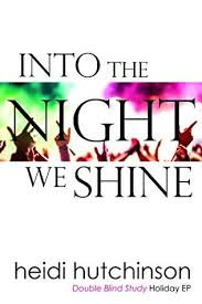 Into The Night We Shine by Heidi Hutchinson