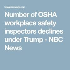 best workplace safety ideas workplace safety  number of workplace safety inspectors declines under trump