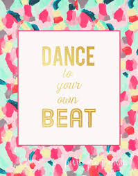 Inspirational Dance Quotes Inspiration Inspirational And Motivational Quotes Dance To Your Own Beat
