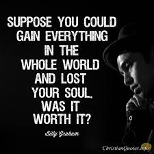 Christian Salvation Quotes Best of Daily Devotional How We Can Gain The Word And Lose Our Soul Billy