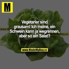 Vegetarier Sind Grausam Ich Meine Made My Day