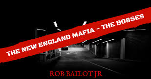 The New England Mafia Part 1 The Bosses The Ncs