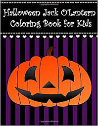 jack o lantern coloring book for kids big and easy jack o lantern coloring book for kids boys s and toddlers with large