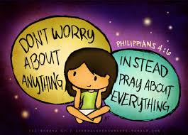 Image result for Do not worry about anything pics