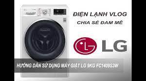 Hướng Dẫn Cách Sử Dụng Máy Giặt LG 9kg FC1409S3W - Điện Lạnh Vlog - YouTube