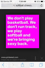 Funny Softball Quotes Sports Pinterest Softball Softball Awesome Pinterest Softball Quotes