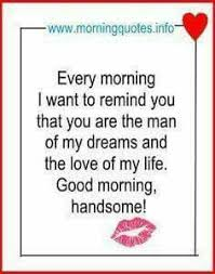 Good Morning My King Quotes Best of Love Quotes For Him You Make Me Feel Beautiful Loved Protected And