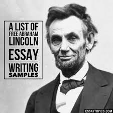 abraham lincoln essay topics titles examples in english 100% papers on abraham lincoln essay sample topics paragraph introduction help research more class 1 12 high school college